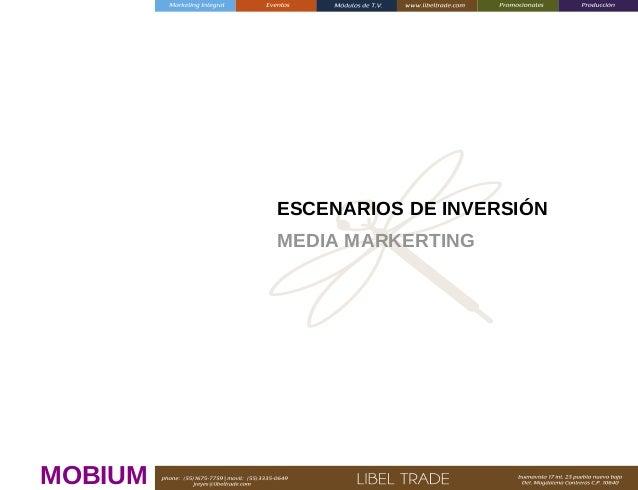 ESCENARIOS DE INVERSIÓN MEDIA MARKERTING  MOBIUM