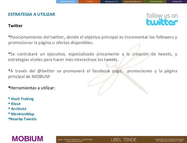 ESTRATEGIAAUTILIZAR  Twitter  Posicionamiento del twitter, donde el objetivo principal es incrementar los followers y...