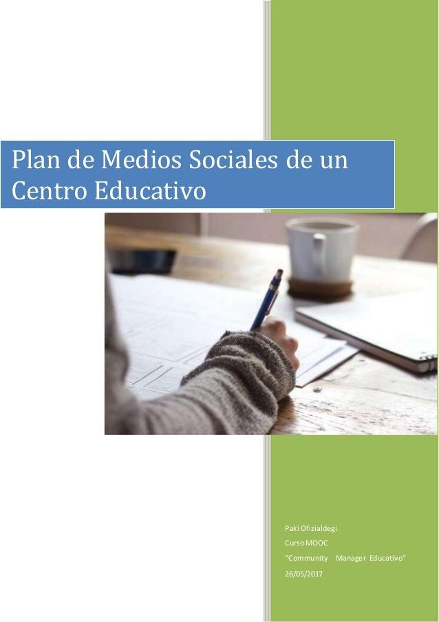 """Paki Ofizialdegi CursoMOOC """"Community Manager Educativo"""" 26/05/2017 Plan de Medios Sociales de un Centro Educativo"""