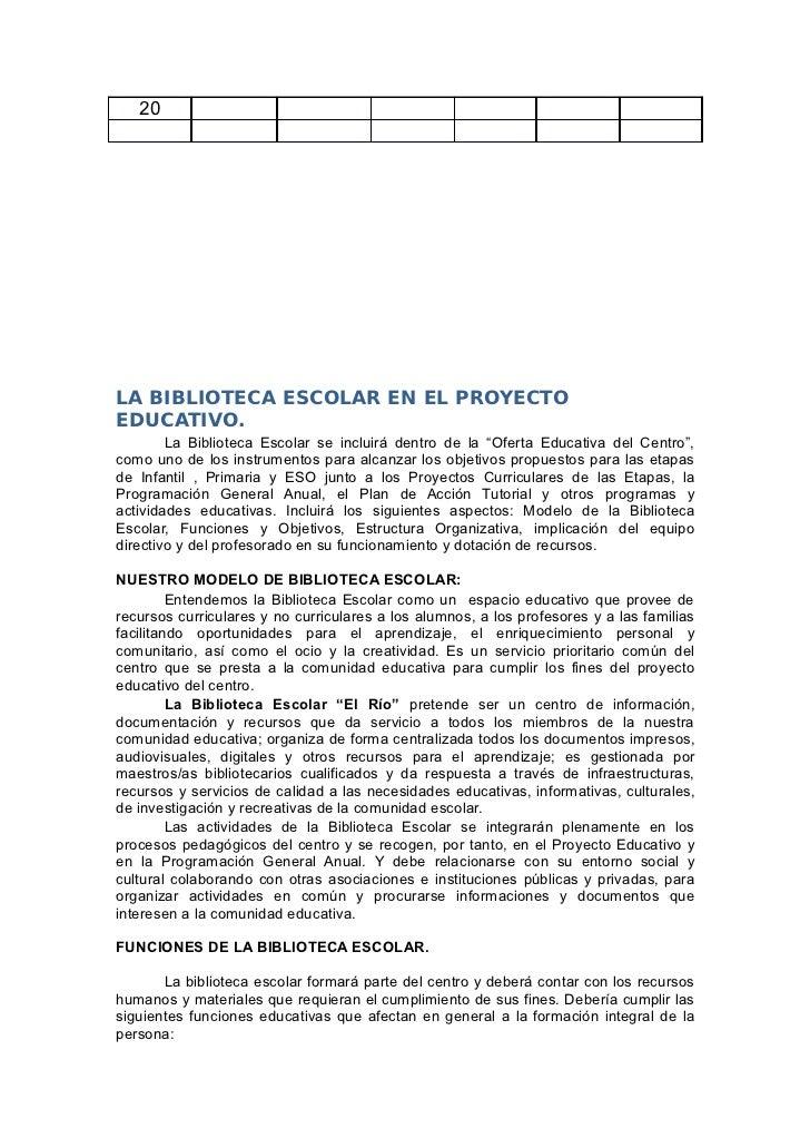 """20LA BIBLIOTECA ESCOLAR EN EL PROYECTOEDUCATIVO.        La Biblioteca Escolar se incluirá dentro de la """"Oferta Educativa d..."""