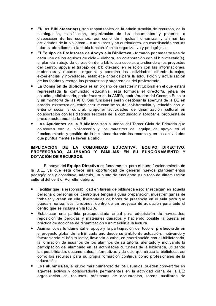 •   El/Los Bibliotecario(s), son responsables de la administración de recursos, de la    catalogación, clasificación, orga...