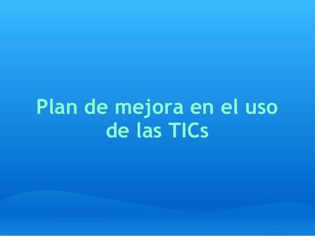 Plan de mejora en el uso de las TICs