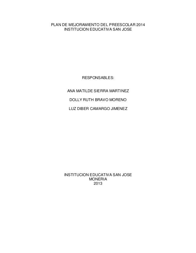 PLAN DE MEJORAMIENTO DEL PREESCOLAR 2014 INSTITUCION EDUCATIVA SAN JOSE  RESPONSABLES:  ANA MATILDE SIERRA MARTINEZ DOLLY ...