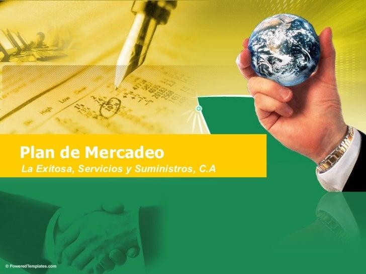 Plan de Mercadeo La Exitosa, Servicios y Suministros, C.A