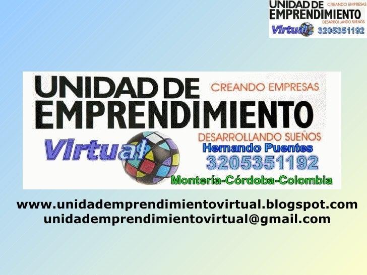 www.unidademprendimientovirtual.blogspot.com [email_address]
