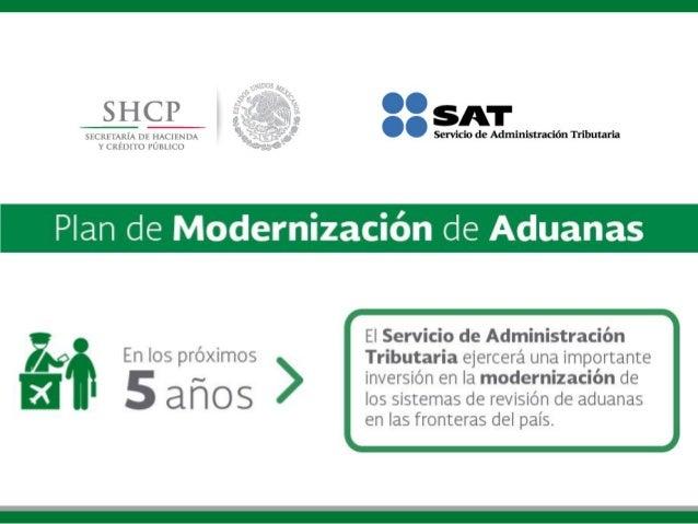 SFCRl-ÍIÁRÍA DE l-'IACHNDA YCREDITO PUBLICO  SHCP     OC  Servldode TrlbutaHa  Plan de Modernización de Aduanas  i  En los...