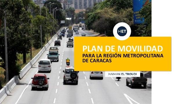 PLAN DE MOVILIDAD PARA LA REGIÓN METROPOLITANA DE CARACAS