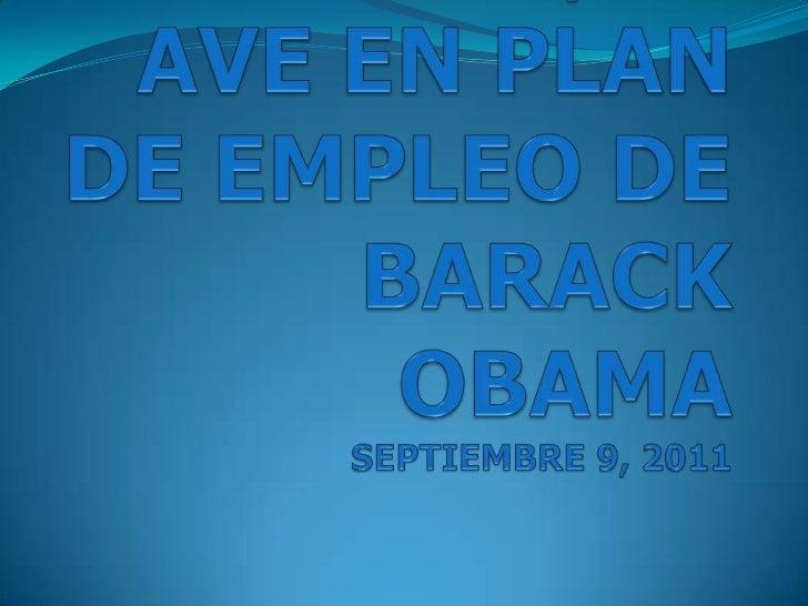  En su discurso de plan de creación de empleo, el  presidente de Estados Unidos Barack Obama puso  sobre la mesa la neces...