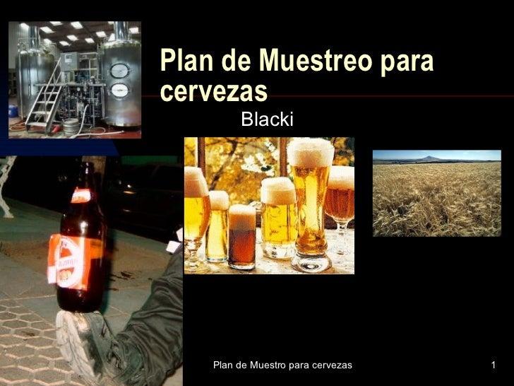 Plan de Muestreo para cervezas Blacki