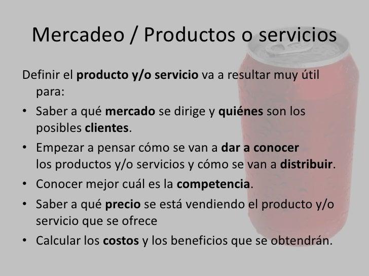Productos o servicios<br />Para empezar a elaborar la parte del plan de empresa correspondiente al área de mercadeo, se te...