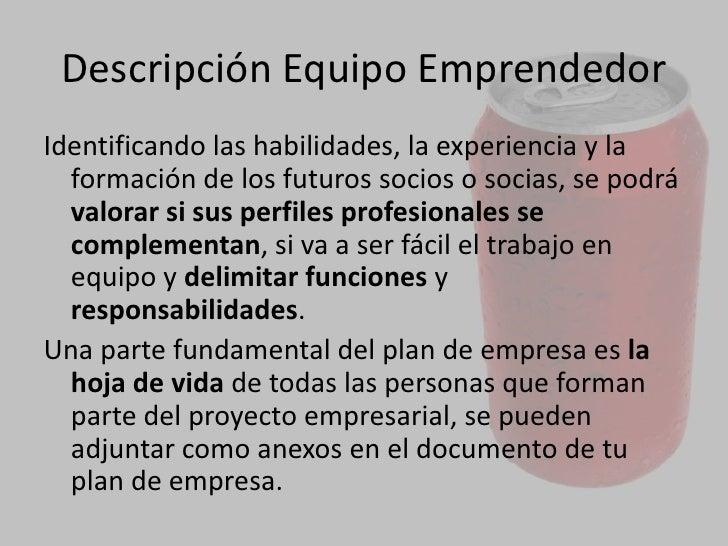 EQUIPO EMPRENDEDOR<br />Es muy importante desde el primer momento ser consciente de que el principal capital del negocio v...