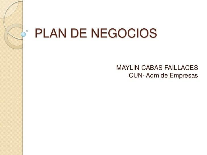 PLAN DE NEGOCIOS          MAYLIN CABAS FAILLACES             CUN- Adm de Empresas