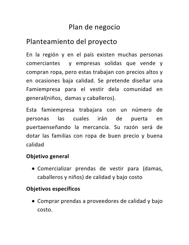 Plan de negocioPlanteamiento del proyectoEn la región y en el país existen muchas personascomerciantes y empresas solidas ...