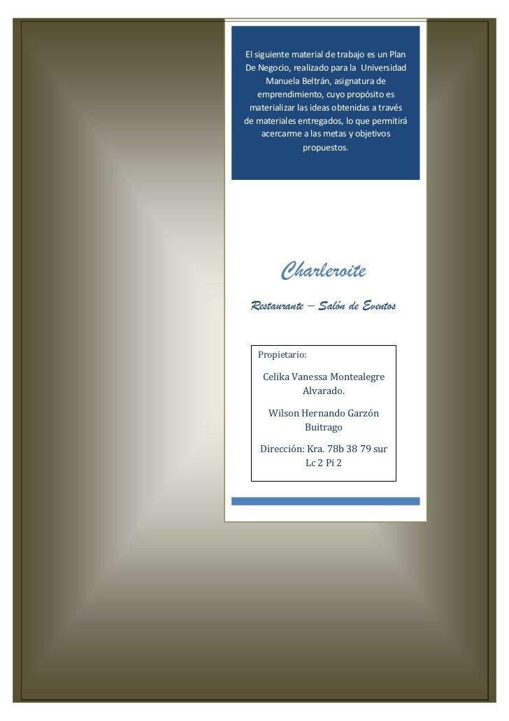El siguiente material de trabajo es un PlanDe Negocio, realizado para la Universidad      Manuela Beltrán, asignatura de  ...