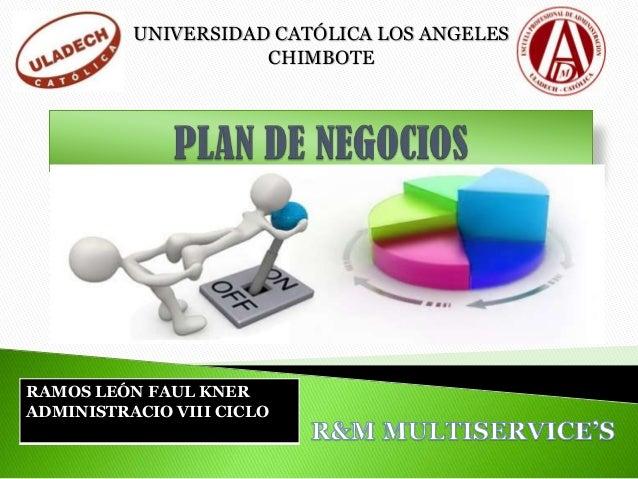 RAMOS LEÓN FAUL KNER ADMINISTRACIO VIII CICLO UNIVERSIDAD CATÓLICA LOS ANGELES CHIMBOTE