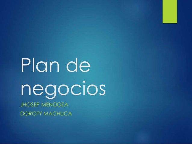 Plan de negocios JHOSEP MENDOZA DOROTY MACHUCA
