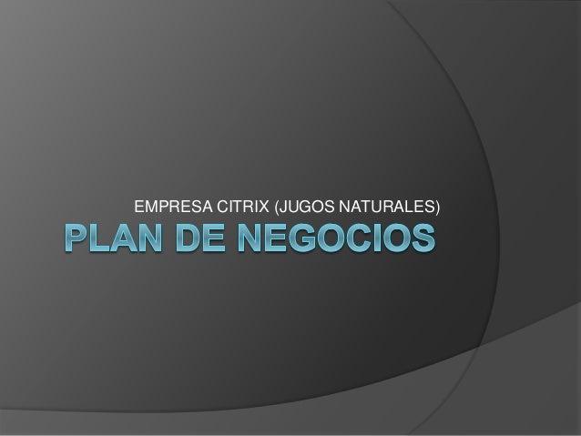 EMPRESA CITRIX (JUGOS NATURALES)