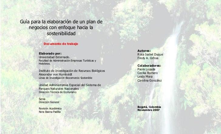 Guía para la elaboración de un plan de    negocios con enfoque hacia la             sostenibilidad            Documento de...