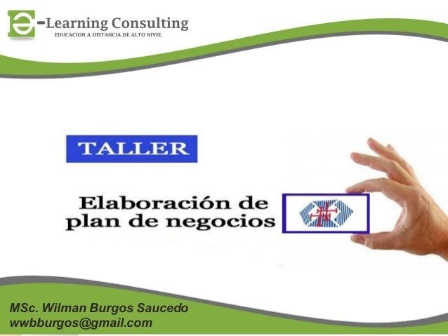 MSc. Wilman Burgos Saucedo wwbburgos@gmail.com