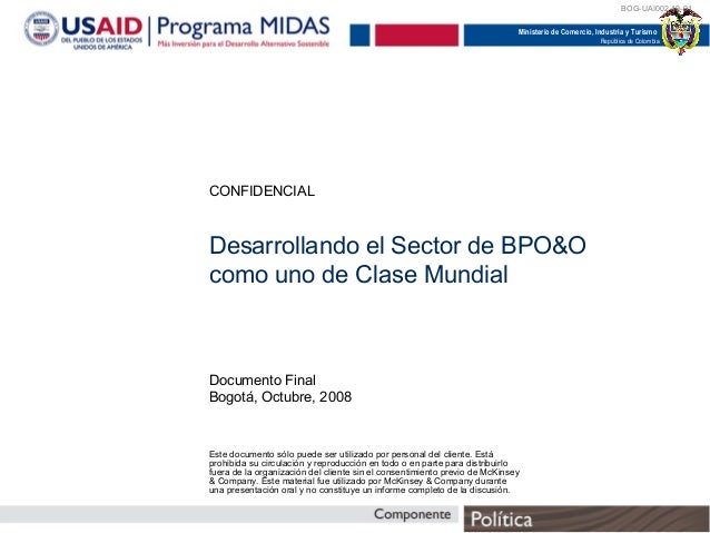 Ministerio de Comercio, Industria y Turismo República de Colombia BOG-UAI002-49-01 Desarrollando el Sector de BPO&O como u...