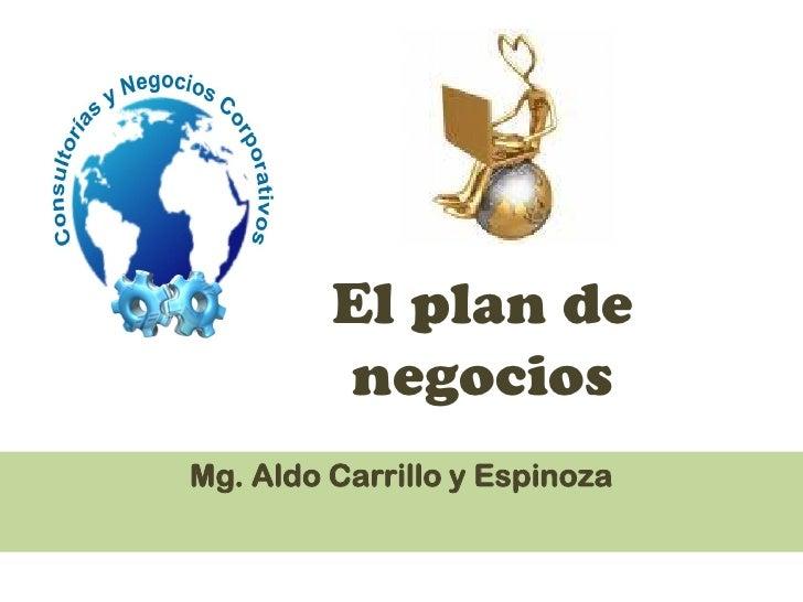 El plan de          negocios Mg. Aldo Carrillo y Espinoza