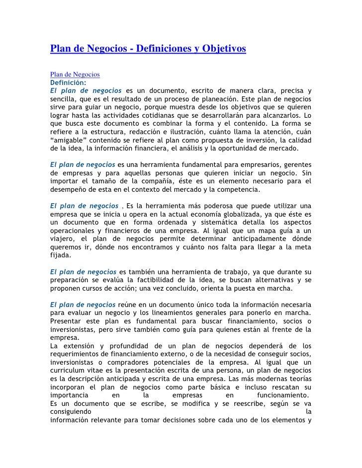 Plan de Negocios - Definiciones y ObjetivosPlan de NegociosDefinición:El plan de negocios es un documento, escrito de mane...