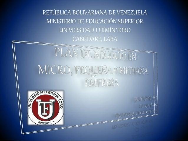 REPÚBLICA BOLIVARIANA DE VENEZUELA MINISTERIO DE EDUCACIÓN SUPERIOR UNIVERSIDAD FERMÍN TORO CABUDARE, LARA