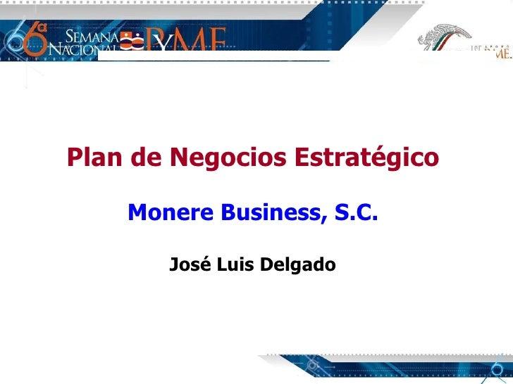 Plan de Negocios Estratégico  Monere Business, S.C.  José Luis Delgado