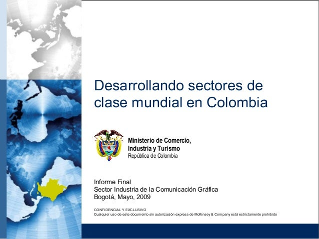 Desarrollando sectores de clase mundial en Colombia Bogotá, Mayo, 2009 Informe Final Sector Industria de la Comunicación G...