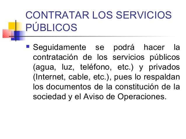 CONTRATAR LOS SERVICIOS  PÚBLICOS   Seguidamente se podrá hacer la  contratación de los servicios públicos  (agua, luz, t...