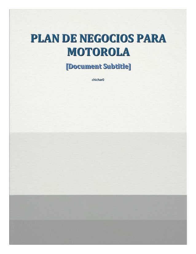 PLAN DE NEGOCIOS PARA      MOTOROLA     [Document Subtitle]            chichar0