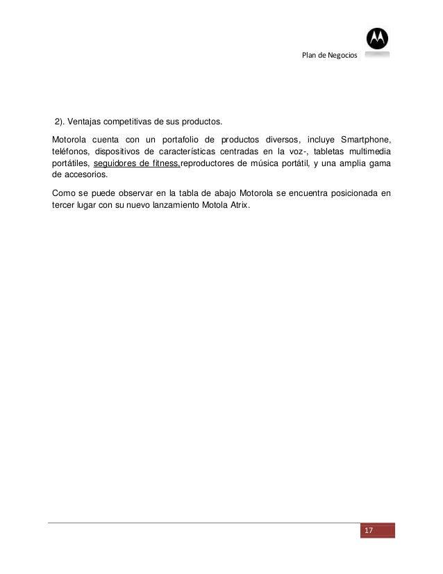 Plan de Negocios2). Ventajas competitivas de sus productos.Motorola cuenta con un portafolio de productos diversos, incluy...
