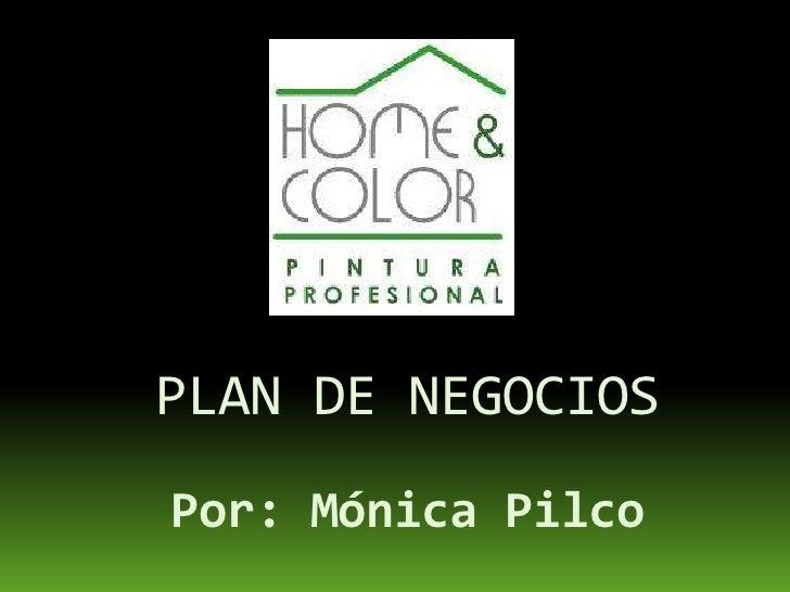 PLAN DE NEGOCIOS Por: Mónica Pilco