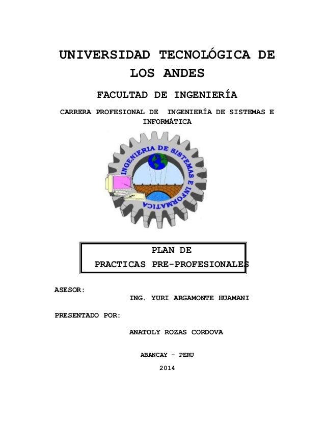 UNIVERSIDAD TECNOLÓGICA DE  LOS ANDES  FACULTAD DE INGENIERÍA  CARRERA PROFESIONAL DE INGENIERÍA DE SISTEMAS E  INFORMÁTIC...