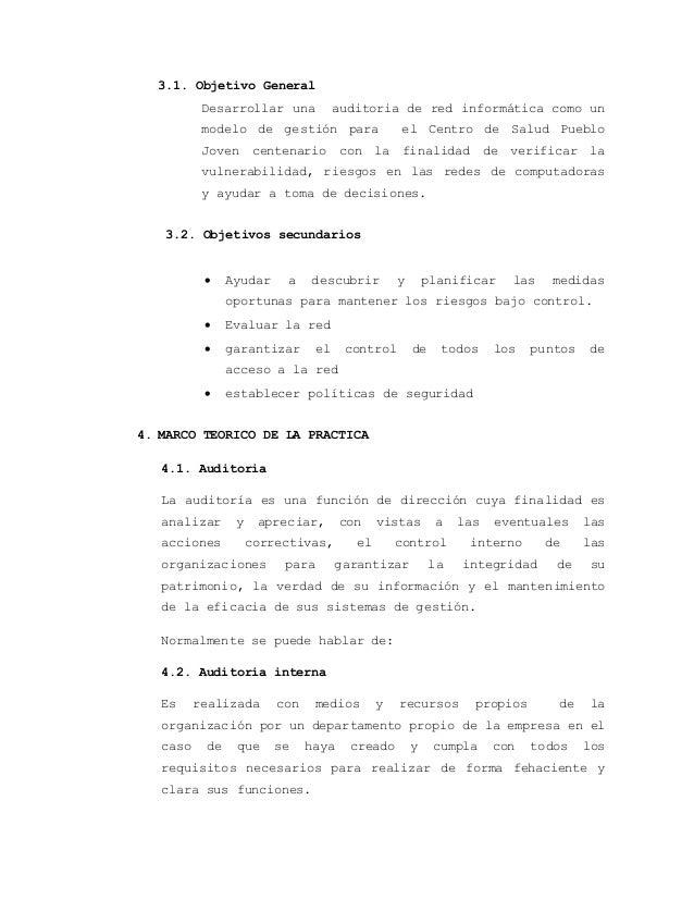 3.1. Objetivo General  Desarrollar una auditoria de red informática como un  modelo de gestión para el Centro de Salud Pue...