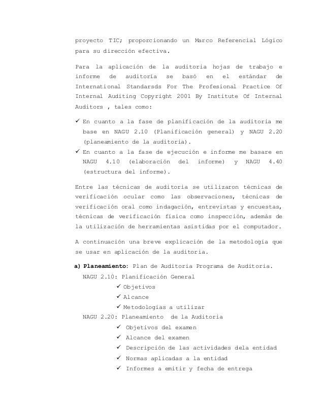 proyecto TIC; proporcionando un Marco Referencial Lógico  para su dirección efectiva.  Para la aplicación de la auditoria ...