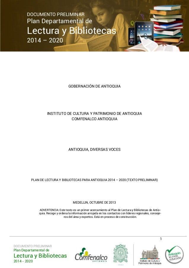 DOCUMENTO PRELIMINAR  Plan Departamental de  Lectura y Bibliotecas 2014 – 2020  GOBERNACIÓN DE ANTIOQUIA  INSTITUTO DE CUL...