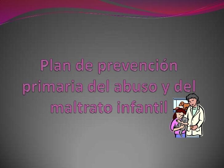 Plan de prevención primaria del abuso y del maltrato infantil<br />