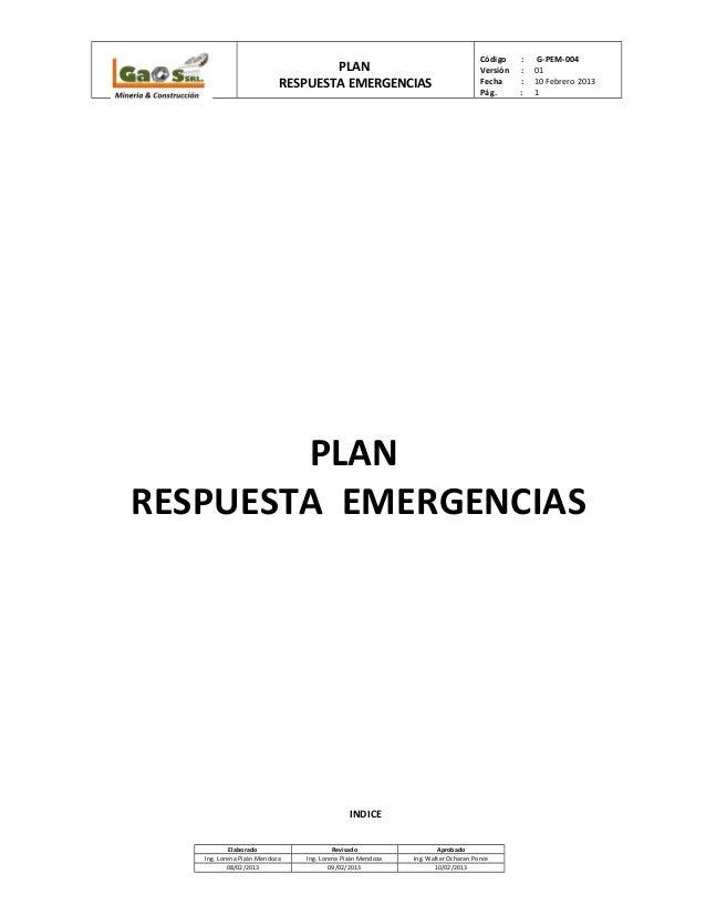 PLAN RESPUESTA EMERGENCIAS Código : G-PEM-004 Versión : 01 Fecha : 10 Febrero 2013 Pág. : 1 PLAN RESPUESTA EMERGENCIAS IND...