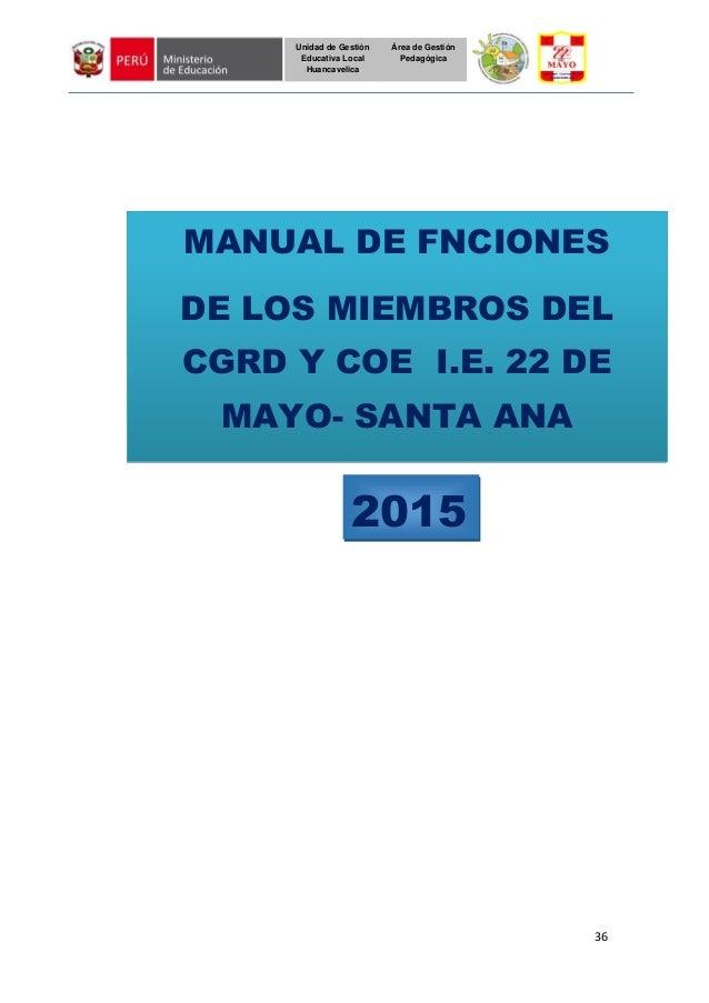 36 Unidad de Gestión Educativa Local Huancavelica Área de Gestión Pedagógica MANUAL DE FNCIONES DE LOS MIEMBROS DEL CGRD Y...