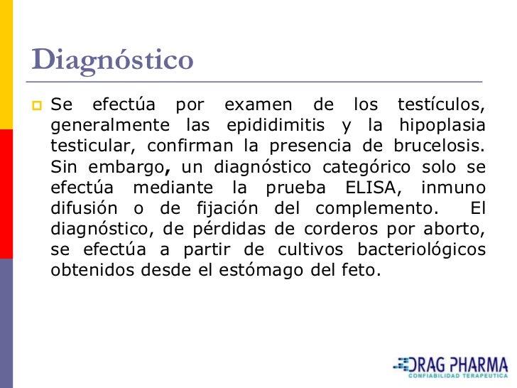 Diagnóstico    Se efectúa por examen de los testículos,     generalmente las epididimitis y la hipoplasia     testicular,...