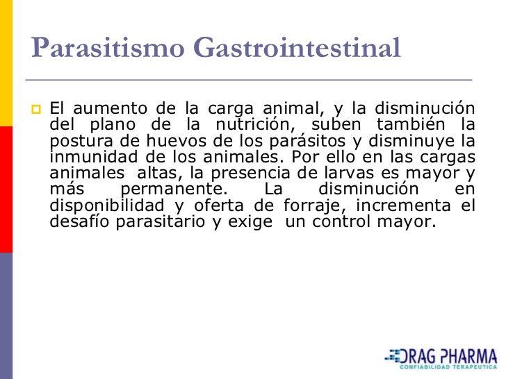 Parasitismo Gastrointestinal    El aumento de la carga animal, y la disminución     del plano de la nutrición, suben tamb...