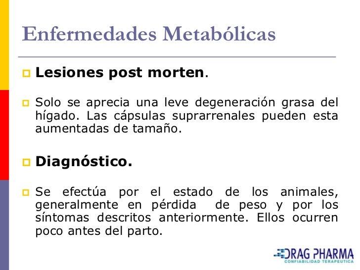 Enfermedades Metabólicas    Prevención y Tratamiento.    La prevención es cumplir con las necesidades nutricionales     ...