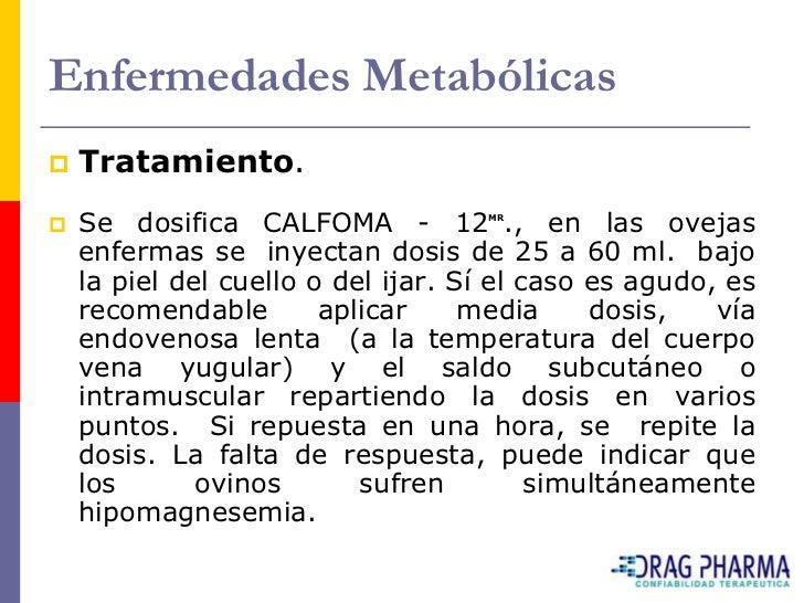 Enfermedades Metabólicas    Prevención.        Se usa carbonato de calcio molido, se puede mezclar con     sal. Esta sup...