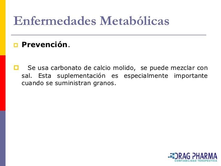 Enfermedades Metabólicas    Hipomagnesemia     Esta enfermedad, como la anterior, se puede presentar     como un brote, ...