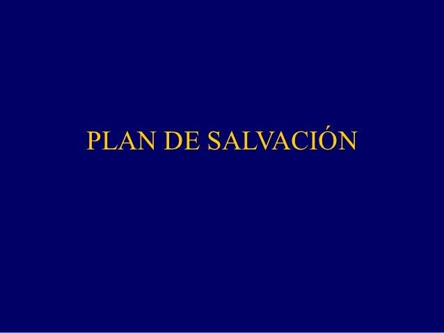 PLAN DE SALVACIÓN