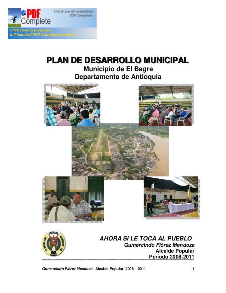 PLAN DE DESARROLLO MUNICIPAL                  Municipio de El Bagre                Departamento de Antioquia              ...