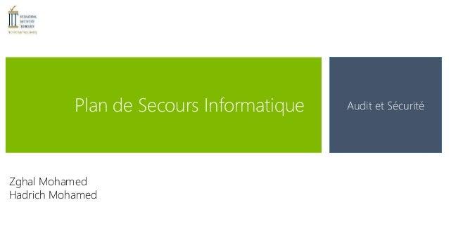 Plan de Secours Informatique Audit et Sécurité  Zghal Mohamed  Hadrich Mohamed