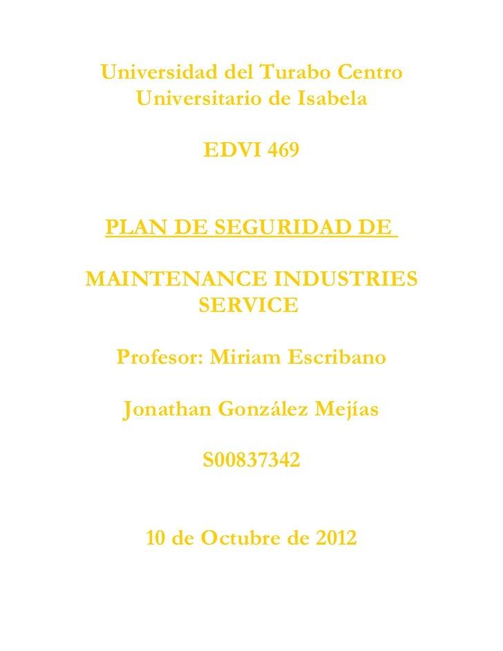 Universidad del Turabo Centro   Universitario de Isabela          EDVI 469 PLAN DE SEGURIDAD DEMAINTENANCE INDUSTRIES     ...
