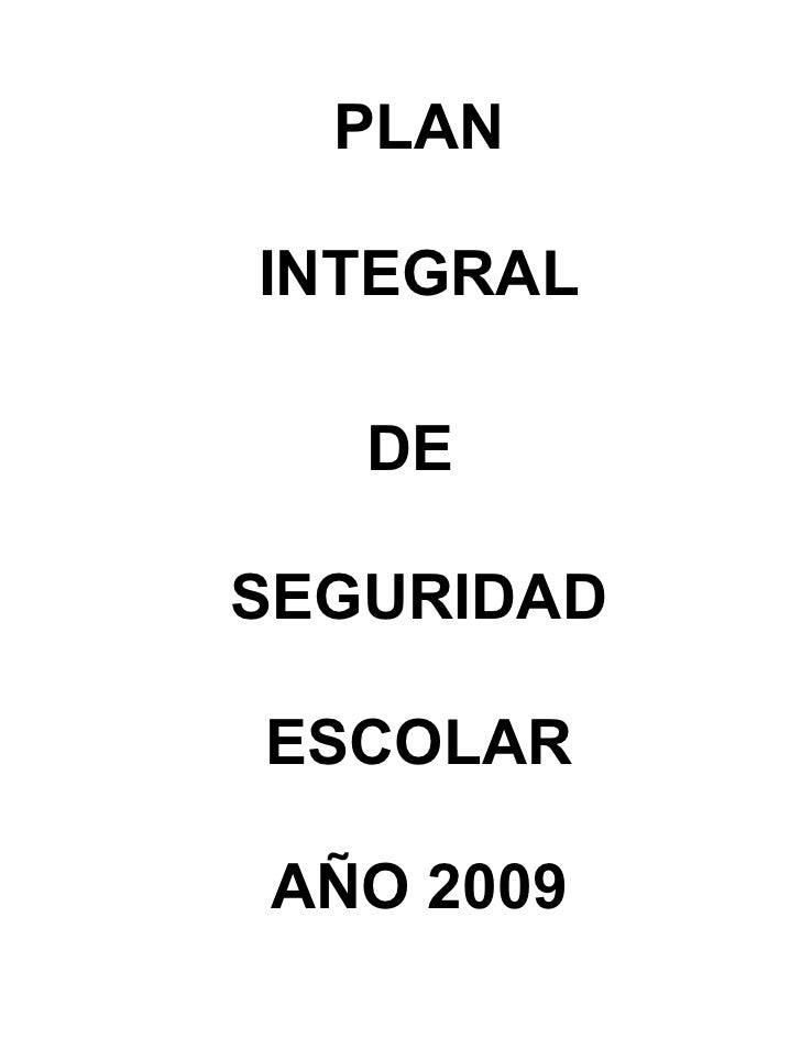 PLAN  INTEGRAL     DE  SEGURIDAD  ESCOLAR  AÑO 2009
